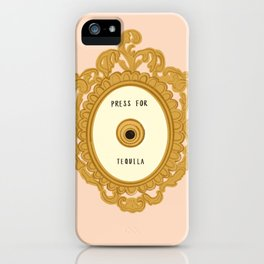 Press for Tequila iPhone Case