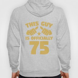This Guy Is Officially 75 Years Old 75th Birthday Hoody