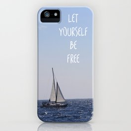 Let Yourself be Free iPhone Case