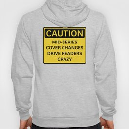 Caution. Mid-Series Cover Changes Hoody
