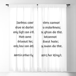 Martin Luther King Inspirational Quote - Darkness cannot drive out darkness - only light can do that Blackout Curtain