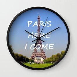 Paris Here I Come Wall Clock
