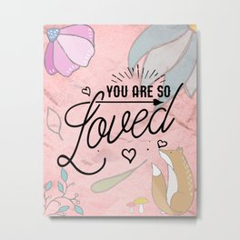 You Are so Loved - Cute Valentine's Illustration Metal Print