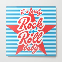 It's Only Rock And Roll Baby, with red star Metal Print
