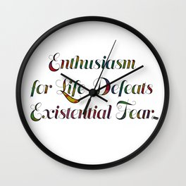 Enthusiasm or Life Wall Clock