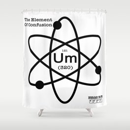 The Element Of Confusion Shower Curtain