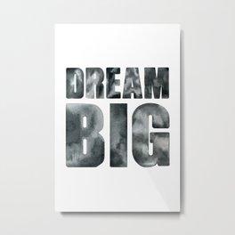 Dream big. Quote. Metal Print