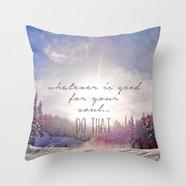 Good for your soul in Whistler Throw Pillow