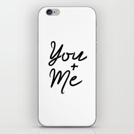 Printable Art You & Me Typography Art Inspirational Print Wall Art Motivational Print iPhone Skin