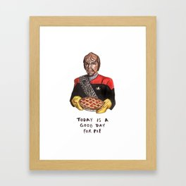 Worf - Today Is A Good Day for Pie Framed Art Print