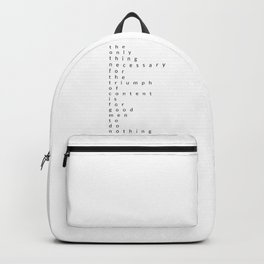 the only thing necessary for the triumph of content Backpack