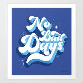 No Bad Days - blue typography Art Print