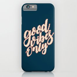 Good Vibes Only Fun Valentine's Day Quote iPhone Case