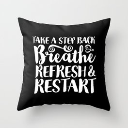 Breathe, Refresh & Restart Throw Pillow