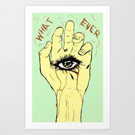 EYE DON'T CARE Art Print