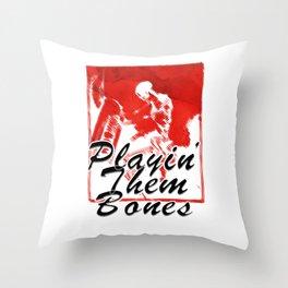 Playin' Them Bones Throw Pillow