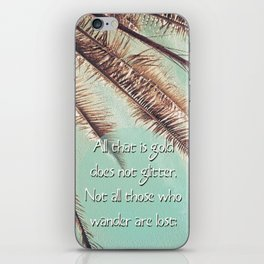 All that is gold does not glitter  {Quote} iPhone Skin