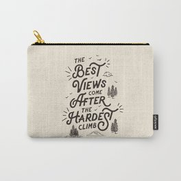 The Best Views Come After The Hardest Climb monochrome typography poster Carry-All Pouch