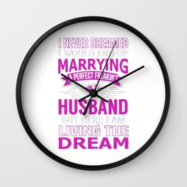 I Never Dreamed I'd Marry Husband Wall Clock