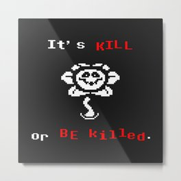 flowey(kill o killed) the flower Metal Print
