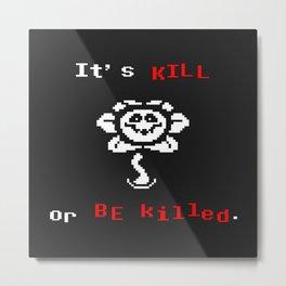 flowey(kill o killed) the flower Metal Print