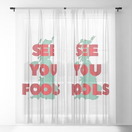 See You Fools Sheer Curtain