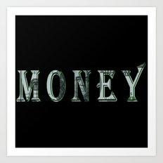 Money Money Money Money Art Print