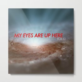 My Eyes Are Up Here Metal Print