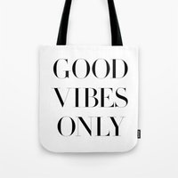 good vibes only Tote Bags featuring Good Vibes Only by Note to Self: The Print Shop