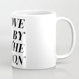live by the sun love by the moon (2 of 2) Coffee Mug