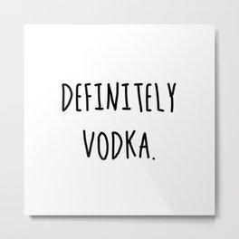 Vodka. Def. Metal Print