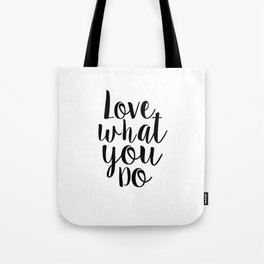 Love What You Do, Office Decor,Quote Prints,Typography Poster,Printable Art,Home Office Desk Tote Bag