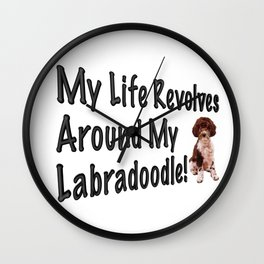 My Life Revolves Around My Labradoodle! Wall Clock