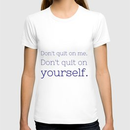 Don't quit on yourself - Friday Night Lights collection T-shirt