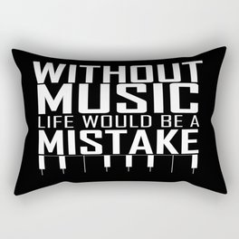 Without music, life would be a mistake Inspirational Life Quote Design Rectangular Pillow