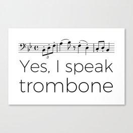 I speak trombone Canvas Print