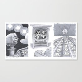What are you watching? Canvas Print