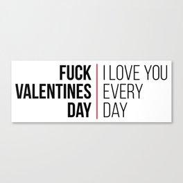 Fuck valentines day! Canvas Print