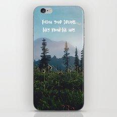 Follow Your Dreams iPhone Skin