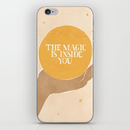 The Magic Is Inside You iPhone Skin