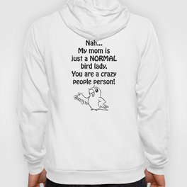 Normal Bird Lady Hoody