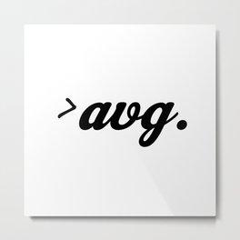 Above Avg Metal Print