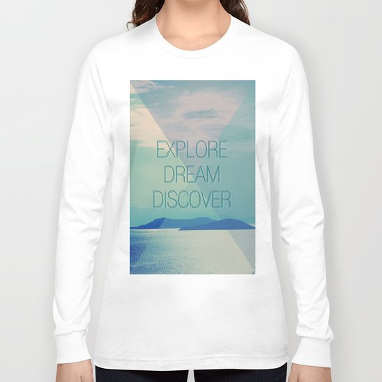 Explore Dream Discover Long Sleeve T-shirt