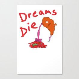 Dreams die Canvas Print