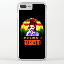 I Ran Into Tammy Faye Clear iPhone Case