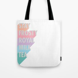 Stay Frosty Royal Milk Tea - Typography Tote Bag