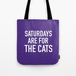 Saturdays are for the Cats Tote Bag