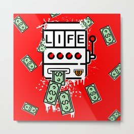 ' Life is a Slot Machine ' Metal Print