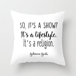 Gilmore Girls - So it's a show Throw Pillow