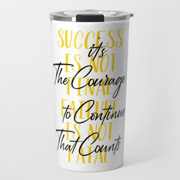 Success is not Final Travel Mug